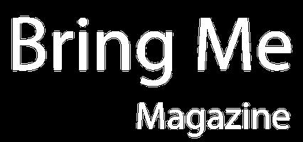 Bring Me Magazine